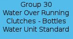 Group 30 - Water Over Running Clutches - Bottles - Water Unit Standard
