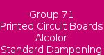 Group 71 Printed Circuit Boards Alcolor Standard Dampening